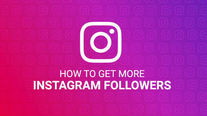 Way To Gain More Instagram Followers